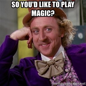 Willy Wonka - So you'd like to play magic?