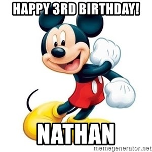 mickey mouse - Happy 3rd Birthday!  Nathan