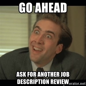 Nick Cage - Go ahead Ask for another job description review