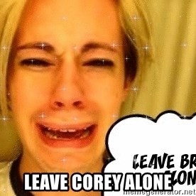 leave britney alone - Leave corey alone