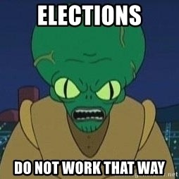 Morbo - elections do not work that way