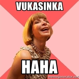 Amused Anna Wintour - Vukasinka haha