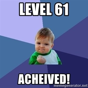 Success Kid - Level 61 Acheived!