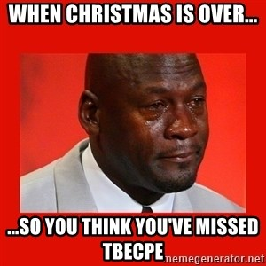crying michael jordan - When Christmas is over... ...so you think you've missed TBECPE