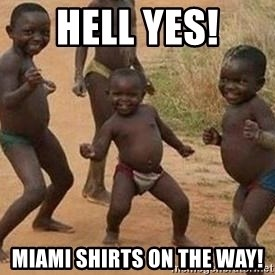african children dancing - Hell yes! Miami shirts on the way!