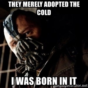 Bane Permission to Die - They merely adopted the cold I was born in it