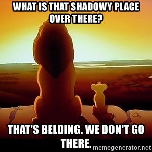 simba mufasa - What is that shadowy place over there? That's Belding. We don't go there.