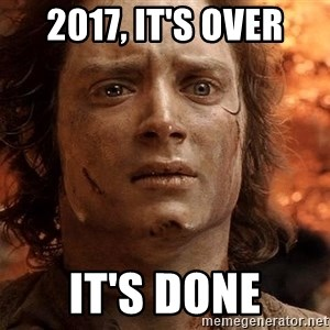 Frodo  - 2017, it's over it's done
