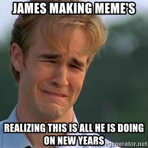 James Van Der Beek - James making meme's Realizing this is all he is doing on New Years