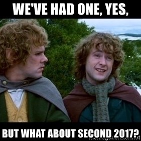 What about second breakfast? - We've had one, yes, but what about second 2017?