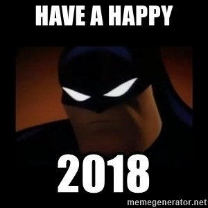 Disapproving Batman - Have a Happy 2018