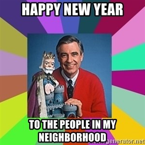 mr rogers  - Happy New Year To The People In My Neighborhood