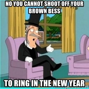 buzz killington - No You Cannot Shoot Off Your Brown Bess To Ring In The New Year