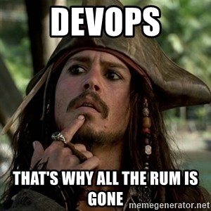 Capt Jack Sparrow - DevOps That's why all the rum is gone