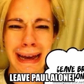 leave britney alone - Leave paul alone!