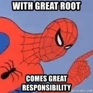 Spiderman - With great root comes great responsibility