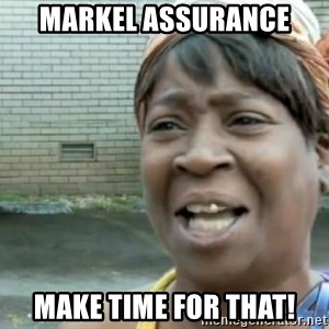 Xbox one aint nobody got time for that shit. - Markel Assurance Make time for that!