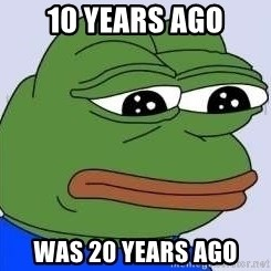 Sad Frog Color - 10 years ago Was 20 years ago