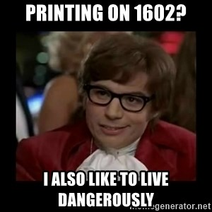 Dangerously Austin Powers - Printing on 1602? I also like to live dangerously