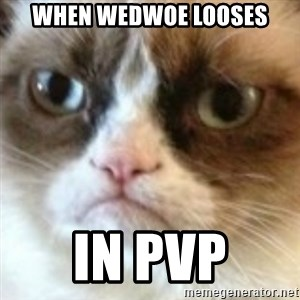 angry cat asshole - When Wedwoe Looses In PVP