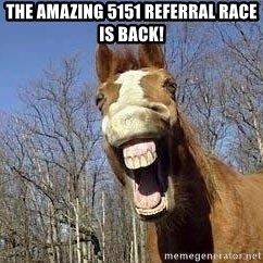 Horse - The Amazing 5151 Referral Race is Back!