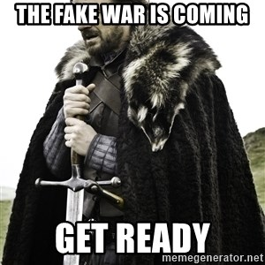 Ned Stark - The Fake War is Coming Get Ready