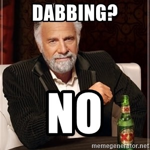The Most Interesting Man In The World - Dabbing? No