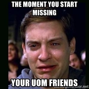 crying peter parker - The moment you start missing your Uom friends