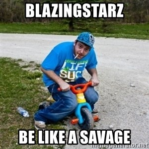 Thug Life on a Trike - BlazingStarz Be like a savage