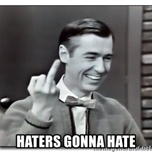 Mr Rogers gives the finger - Haters gonna hate