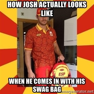 demigrant_equip - how josh actually looks like when he comes in with his swag bag
