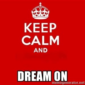 Keep Calm 2 - Dream on