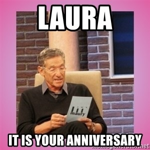 MAURY PV - laura It is your anniversary