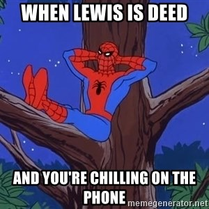 Spiderman Tree - when lewis is deed and you're chilling on the phone