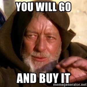 JEDI KNIGHT - you will go and buy it
