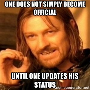 ODN - One does not simply become official  Until one updates his status