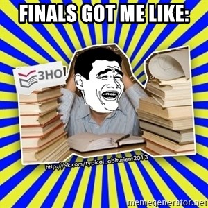typical_abiturient2013_1_troll - finals got me like: