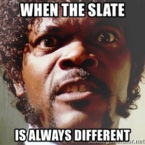 Mad Samuel L Jackson - when the slate  is always different