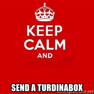 Keep Calm 2 - send a TurdInABox