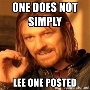 One Does Not Simply - One Does Not Simply                 Lee One Posted