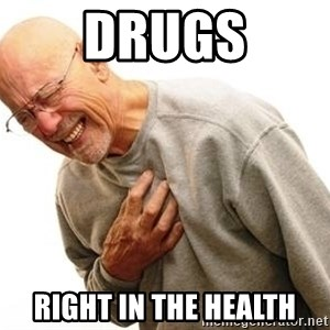 Old Man Heart Attack - Drugs Right in the health