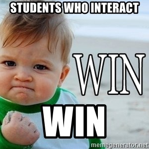 Win Baby - students who interact win