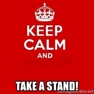 Keep Calm 2 - TAKE A STAND!