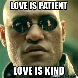 What If I Told You - Love is patient  Love is kind