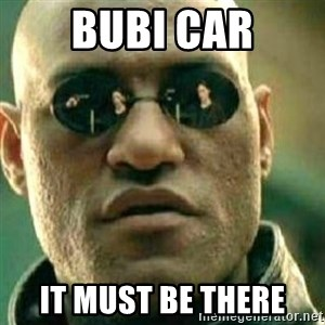 What If I Told You - bubi car it must be there