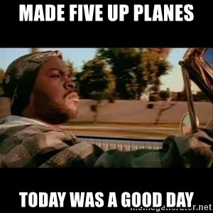 Ice Cube- Today was a Good day - Made five up planes Today was a good day