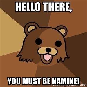 Pedobear81 - Hello there, You must be Namine!