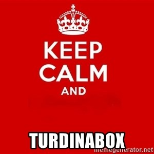 Keep Calm 2 - turdinabox