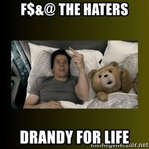 ted fuck you thunder - F$&@ the haters Drandy for life