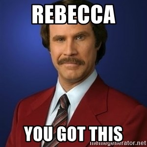 Anchorman Birthday - Rebecca  You Got This